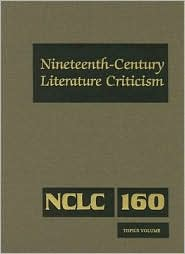 Nineteenth Century Literature Criticism Vol. 160