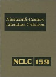 Nineteenth Century Literature Criticism Vol. 159
