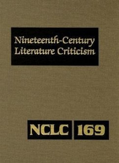 Nineteenth-Century Literature Criticism: Criticism of the Works of Novelists, Philosophers, and Other Creative Writers Who Died Between 1800 and 1899 - Herausgeber: Bomarito, Jessica Whitaker, Russel