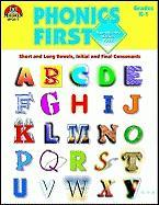 Phonics First, Grades K-1: Short and Long Vowels, Initial and Final Consonants