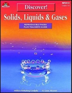 Discover! Solids, Liquids & Gases: Reproducible Pages Plus Teacher's Guide