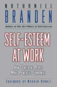 Self Esteem Work Confident People: How Confident People Make Powerful Companies (J-B Warren Bennis Series)