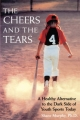 The Cheers and the Tears - Shane M. Murphy
