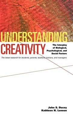Understanding Creativity: The Interplay of Biological, Psychological, and Social Factors - Dacey, John S. Lennon, Kathleen H.