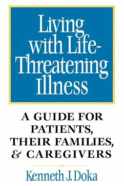 Living with Life-Threatening Illness: A Guide for Patients, Their Families, and Caregivers - Doka, Kenneth J.