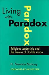 Living with Paradox: Religious Leadership and the Genius of Double Vision - Malony, H. Newton / Malony, Newton / Malony