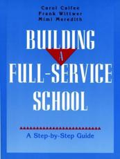 Building a Full-Service School - Carol Calfee, Frank Wittwer, Mimi Meredith