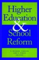 Higher Education and School Reform - Michael Timpane; Lori S. White
