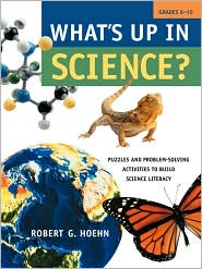 What's Up in Science: Puzzles and Problem-Solving Activities to Build Science Literacy, Grades 6-10