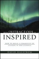 From Outrageous to Inspired: How to Build a Community of Leaders in Our Schools