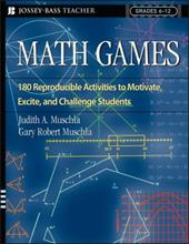 Math Games: 180 Reproducible Activities to Motivate, Excite, and Challenge Students Grades 6-12 - Muschla, Judith A. / Muschla, Gary Robert