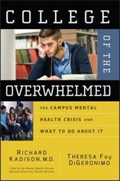 College of the Overwhelmed: The Campus Mental Health Crisis and What to Do about It - Kadison, Richard D. / DiGeronimo, Theresa Foy