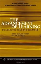 The Advancement of Learning: Building the Teaching Commons - Huber, Mary Taylor / Hutchings, Pat / Shulman, Lee S.