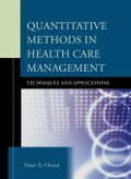 Quantitative Methods in Health Care Management: Techniques and Applications - Yasar A. Ozcan PhD