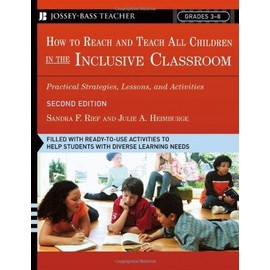 How To Reach And Teach All Children In The Inclusive Classroom: Practical Strategies, Lessons, And Activities - Sandra Rief