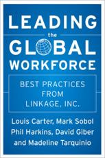 Leading the Global Workforce - Phil Harkins (editor), David Giber (editor), Mark Sobol (editor), Madeline Tarquinio (editor), Louis Carter (editor)