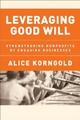 Leveraging Good Will - Alice Korngold