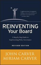 Reinventing Your Board: A Step-By-Step Guide to Implementing Policy Governance - Carver, John / Carver, Miriam Mayhew