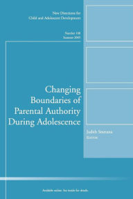 Changing Boundaries of Parental Authority During Adolescence: New Directions for Child & Adolescent Development, No.108 - Judith G. Smetana