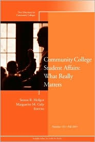 Community College Student Affairs: What Really Matters: New Directions for Community Colleges, No. 131, Fall 2005 - Steven R. Helfgot (Editor), Marguerite M. Culp (Editor)