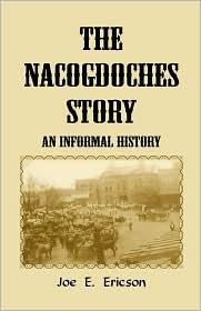 The Nacogdoches Story - Joe E. Ericson