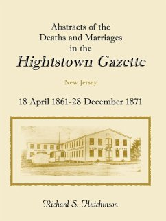 Abstracts of the Deaths and Marriages in the Hightstown Gazette, 18 April 1861-28 December 1871 - Hutchinson, Richard S.
