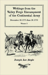 Writings From The Valley Forge Encampment Of The Continental Army - Joseph Lee Boyle