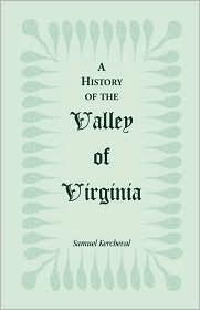 A History Of The Valley Of Virginia - Samuel Kercheval