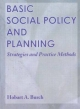 Basic Social Policy and Planning - Hobart A. Burch