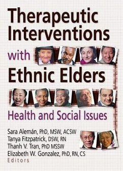 Therapeutic Interventions with Ethnic Elders: Health and Social Issues - Aleman, Sara
