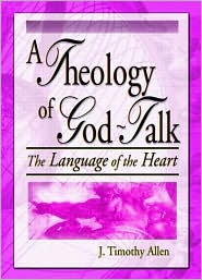 A Theology of God-Talk - J. Timothy Allen, Harold G Koenig