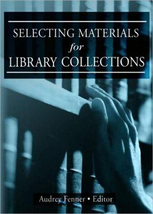 Selecting Materials for Library Collections - Linda S Katz, Linda S. Katz