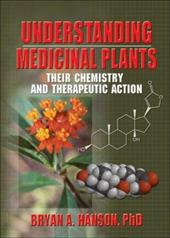 Understanding Medicinal Plants: Their Chemistry and Therapeutic Action - Hanson, Bryan Abbott
