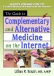 The Guide to Complementary and Alternative Medicine on the Internet - M. Sandra Wood; Lillian R. Brazin