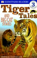 Tiger Tales: And Big Cat Stories