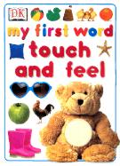 My First Word Touch and Feel (MY FIRST TOUCH & FEEL)