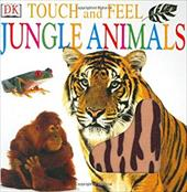 Touch and Feel: Jungle Animals - DesChamps, Nicola / Dann, Geoff