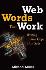 Web Words That Work: Writing Online Copy That Sells - Michael Miller