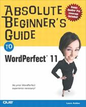 Absolute Beginner's Guide to WordPerfect 11 - Acklen, Laura