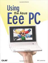 Using the Asus Eee PC - Lawrence, Bill