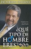 Que Tipo de Hombre Eres? = What Kind of Man Are You?