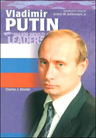 Vladimir Putin (Major World Leaders Series) - Charles J. Shields