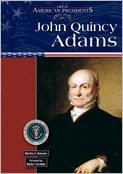 John Quincy Adams - Martha S. Hewson, Foreword by Walter Cronkite