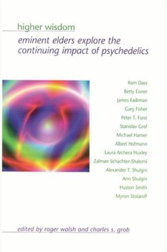Higher Wisdom: Eminent Elders Explore the Continuing Impact of Psychedelics - Herausgeber: Walsh, Roger Grob, Charles S.