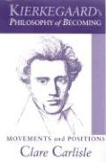 Kierkegaard's Philosophy of Becoming: Movements and Positions