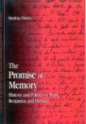 The Promise of Memory: History and Politics in Marx, Benjamin, and Derrida
