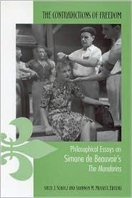 The Contradictions of Freedom: Philosophical Essays on Simone de Beauvoir's the Mandarins