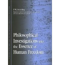 Philosophical Investigations into the Essence of Human Freedom - F. W. J. Von Schelling