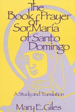 Book of Prayer Sor Maria: A Study and Translation - Giles, Mary E.