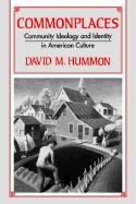 Commonplaces: Community Ideology and Identity in American Culture